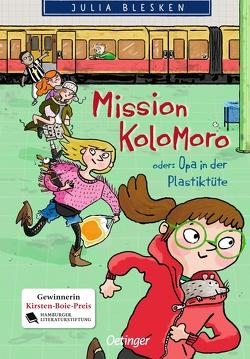 Mission Kolomoro oder: Opa in der Plastiktüte von Blesken,  Julia, Jung,  Barbara