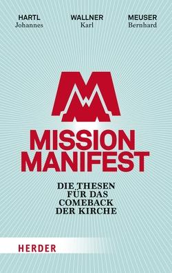 Mission Manifest von Hartl,  Johannes, Meuser,  Bernhard, Wallner,  Karl