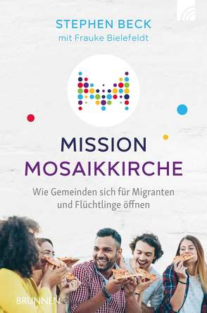 Mission Mosaikkirche von Beck,  Stephen, Bielefeldt,  Frauke