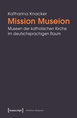 Mission Museion von Knacker,  Katharina