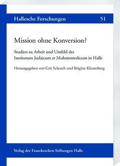 Mission ohne Konversion? von Klosterberg,  Brigitte, Schorch,  Grit