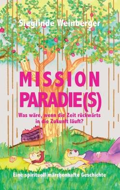 Mission Paradie(s) von Weinberger,  Sieglinde