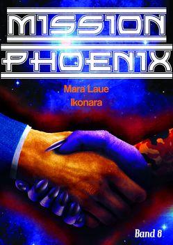 Mission Phoenix – Band 8: Ikonara von Laue,  Mara