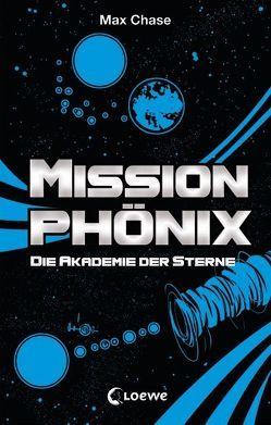 Mission Phönix – Akademie der Sterne von Chase,  Max, Margineanu,  Sandra