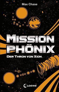 Mission Phönix – Der Thron von Xion von Chase,  Max, Kröll,  Tatjana