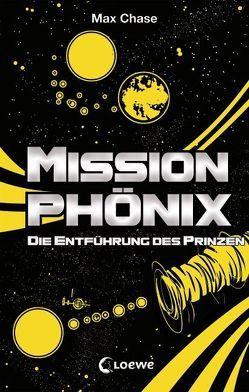 Mission Phönix – Die Entführung des Prinzen von Chase,  Max, Margineanu,  Sandra