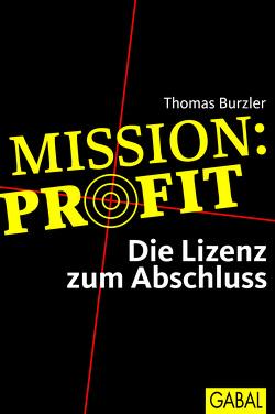 Mission Profit von Burzler,  Thomas