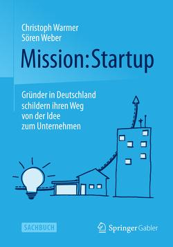 Mission: Startup von Warmer,  Christoph, Weber,  Sören