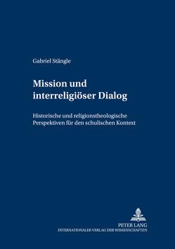 Mission und interreligiöser Dialog von Stängle,  Gabriel