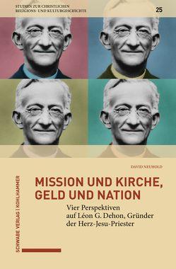 Mission und Kirche, Geld und Nation von Neuhold,  David