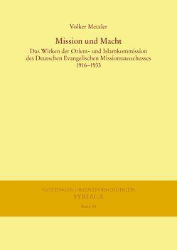 Mission und Macht von Metzler,  Volker