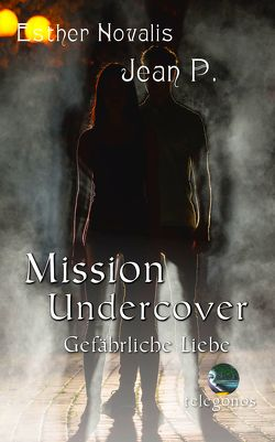 Mission Undercover von Novalis,  Esther, P.,  Jean