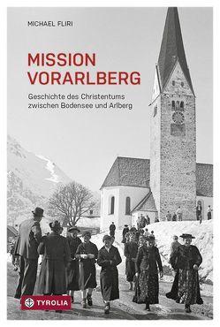 Mission Vorarlberg von Fliri,  Michael