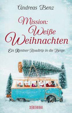 Mission: Weiße Weihnachten von Benz,  Andreas