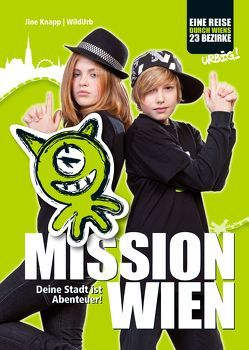 MISSION WIEN – Deine Stadt ist Abenteuer! von Knapp,  Jine