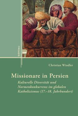 Missionare in Persien von Windler,  Christian