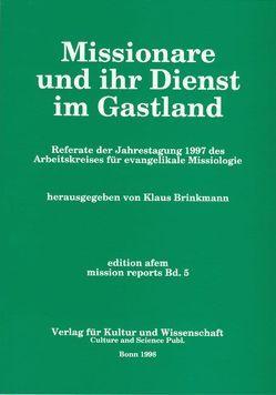 Missionare und ihr Dienst im Gastland von Brinkmann,  Klaus
