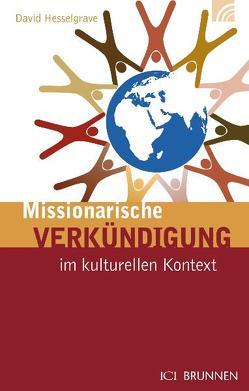Missionarische Verkündigung im kulturellen Kontext von Hesselgrave,  David J., Müller,  Klaus W., Wilczek,  Marita