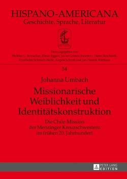 Missionarische Weiblichkeit und Identitätskonstruktion von Bernecker,  Walther L., Umbach,  Johanna