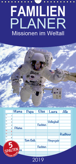 Missionen im Weltall – Familienplaner hoch (Wandkalender 2019 , 21 cm x 45 cm, hoch) von Stanzer,  Elisabeth