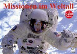 Missionen im Weltall (Wandkalender 2019 DIN A4 quer) von Stanzer,  Elisabeth