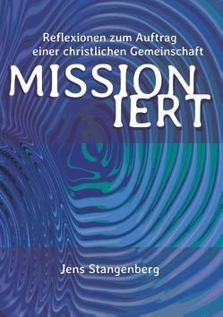 MISSIONiert von Stangenberg,  Jens