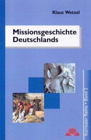 Missionsgeschichte Deutschlands von Wetzel,  Klaus
