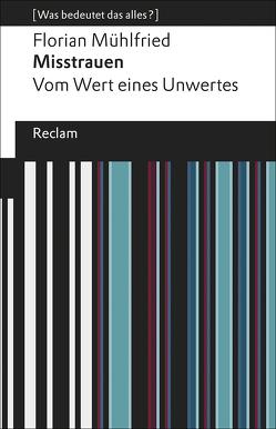 Misstrauen von Mühlfried,  Florian