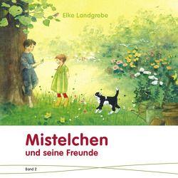 Mistelchen und seine Freunde von Landgrebe,  Elke
