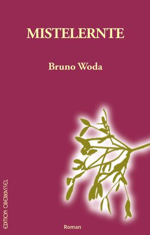Mistelernte von Woda,  Bruno