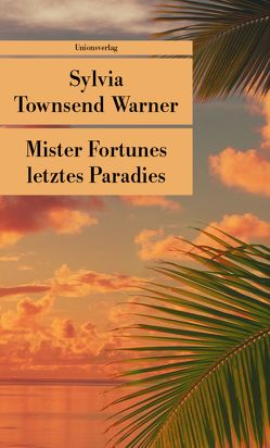 Mister Fortunes letztes Paradies von Roubaud,  Jacques, Townsend Warner,  Sylvia, Weigelt,  Helga