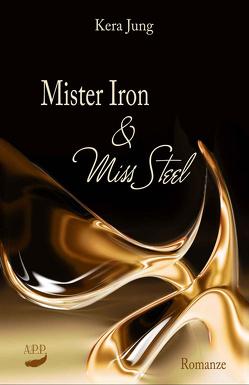 Mister Iron und Miss Steel von Jung,  Kera