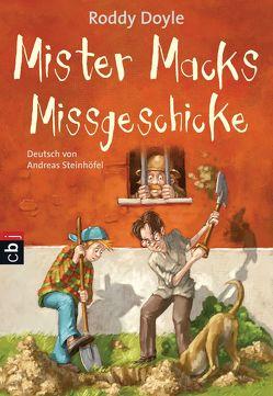Mister Macks Missgeschicke von Ajhar,  Brian, Doyle,  Roddy, Steinhöfel,  Andreas