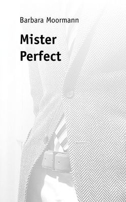 Mister Perfect von Moormann,  Barbara