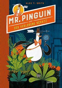 Mr. Pinguin (1) und der verlorene Schatz von Möller,  Jan, Smith,  Alex T.