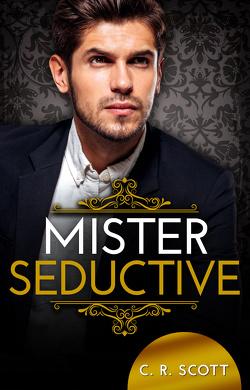 Mister Seductive von Scott,  C. R.