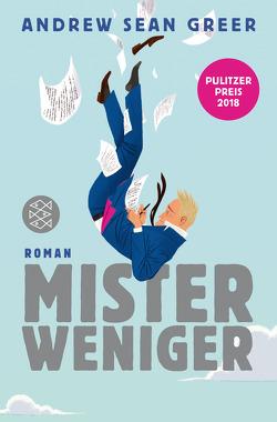 Mister Weniger von Greer,  Andrew Sean, Schnettler,  Tobias