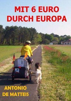 MIT 6 EURO DURCH EUROPA von De Matteis,  Antonio