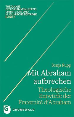Mit Abraham aufbrechen von Rupp,  Sonja