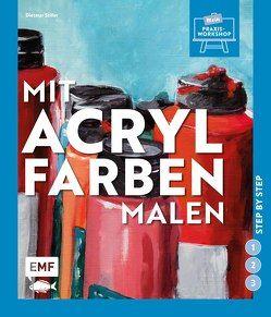 Mit Acrylfarben malen von Stiller,  Dietmar