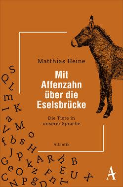Mit Affenzahn über die Eselsbrücke von Heine,  Matthias