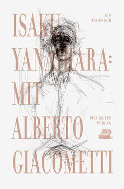 Mit Alberto Giacometti von Berréby,  Gérard, Bierich,  Nora, Meyer,  Piet, Perrin,  Véronique, Yanaihara,  Isaku