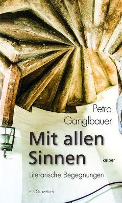 Mit allen Sinnen von Ganglbauer,  Petra