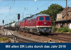 Mit alten DR-Loks durch das Jahr 2019 (Wandkalender 2019 DIN A2 quer) von Duwe,  Sascha