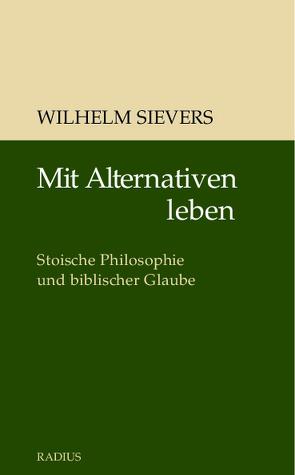 Mit Alternativen leben von Sievers,  Wilhelm
