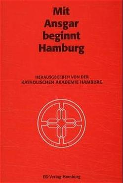 Mit Ansgar beginnt Hamburg von Averkamp, Bracker,  Jörgen, Sanders,  Wilm, Seegrün,  Wolfgang