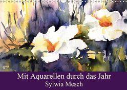 Mit Aquarellen durch das Jahr (Wandkalender 2019 DIN A3 quer) von Mesch,  Sylwia