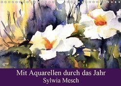 Mit Aquarellen durch das Jahr (Wandkalender 2019 DIN A4 quer) von Mesch,  Sylwia