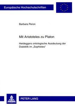 Mit Aristoteles zu Platon von Peron,  Barbara