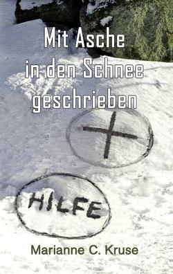 Mit Asche in den Schnee geschrieben von Kruse,  Marianne C, kukmedien.de